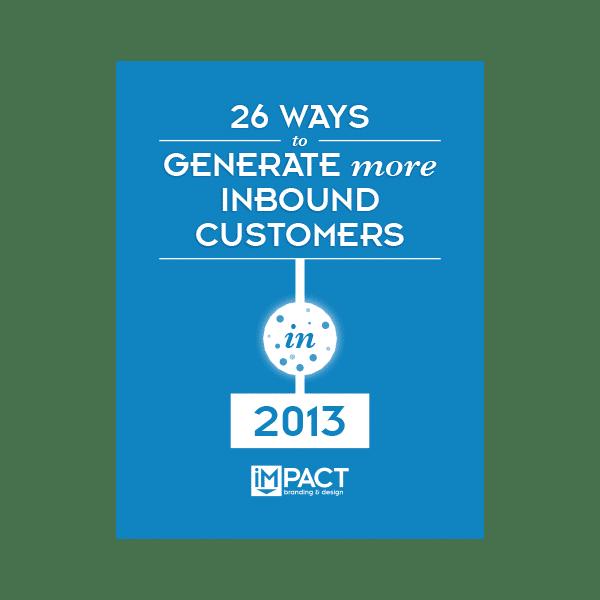 Inbound Marketing Ebook - 26 Ways to Generate More Customers in 2013