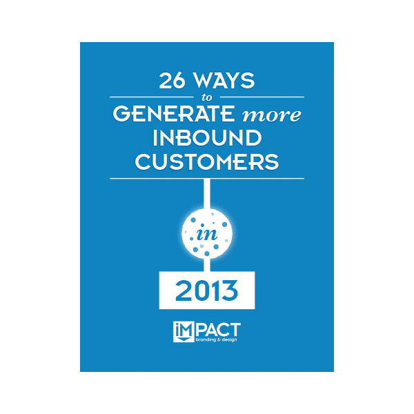 Inbound Marketing Ebook - 26 Ways to Generate More Customers in 2013