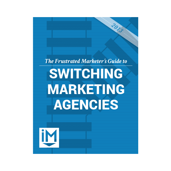 Inbound Marketing Ebook - The Frustrated Marketers Guide to Switching Marketing Agencies