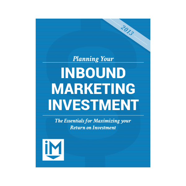Inbound Marketing Ebook - Planning Your Inbound Marketing Investment