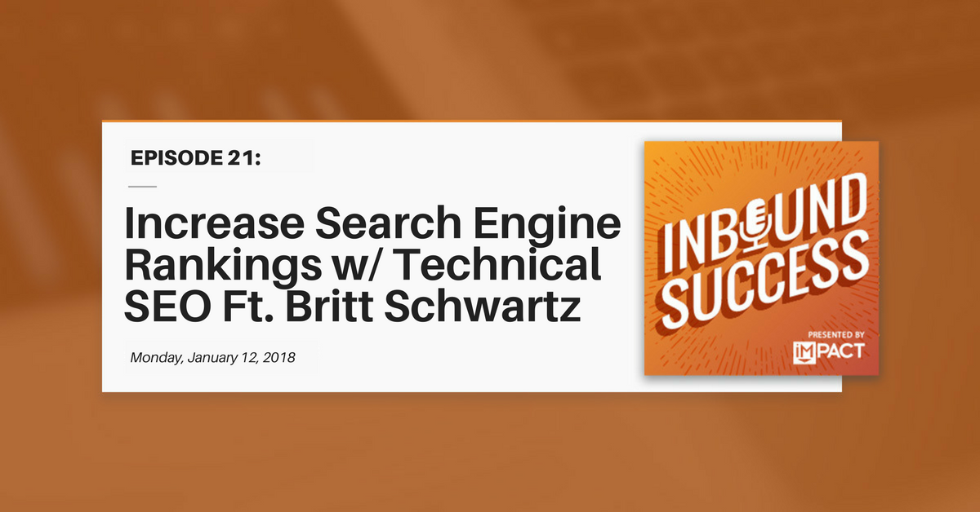 """Increase Search Engine Ranking with Technical SEO Ft. Britt Schwartz"" (Inbound Success Ep. 21)"