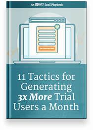 11 Tactics for Generating 3x More Trial Users a Month