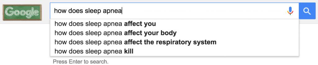"google autocomplete for ""how does sleep apnea"""