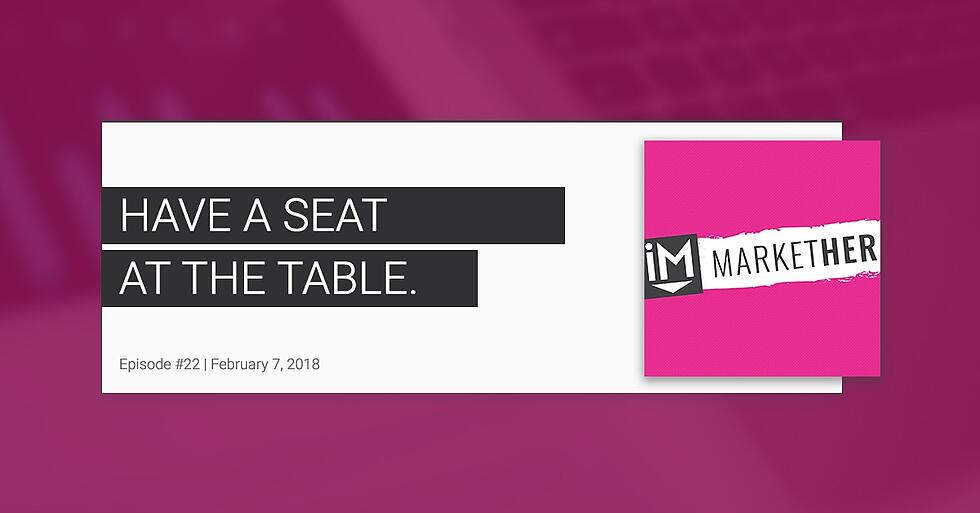 Have a Seat at the Table & MarketHer Book Club News! [MarketHer Ep. 22]