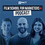 Film School for Marketers Podcast