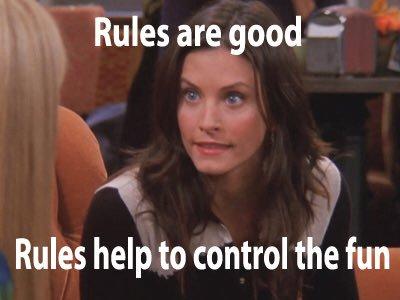 monica rules control the fun