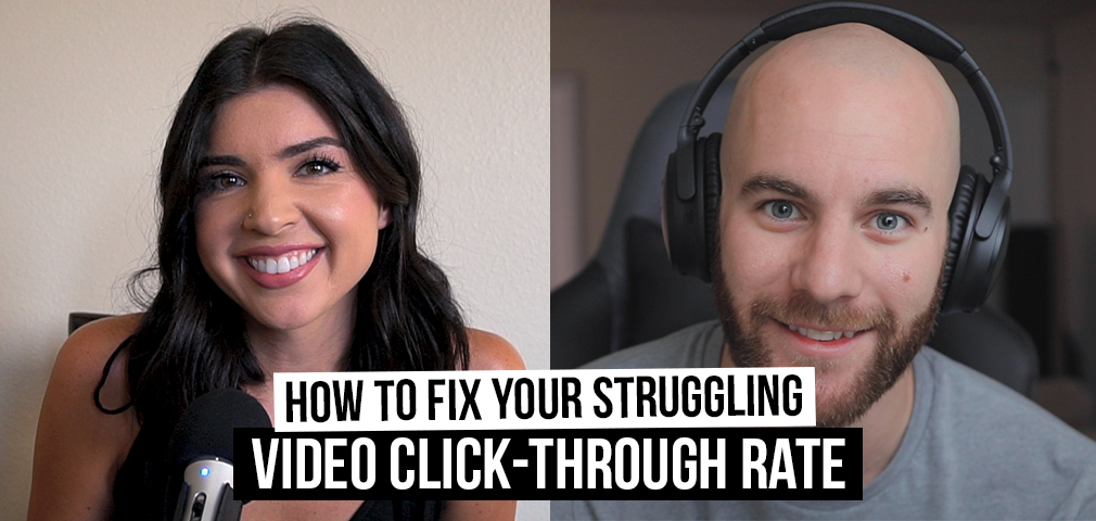 How to Fix Your Struggling Sales Video Click-Through Rate [Film School For Marketers Podcast, Ep. 21]