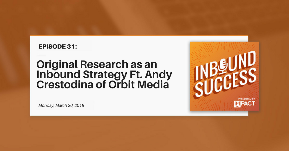 """Original Research as an Inbound Strategy Ft. Andy Crestodina of Orbit Media"" (Inbound Success Ep. 31)"