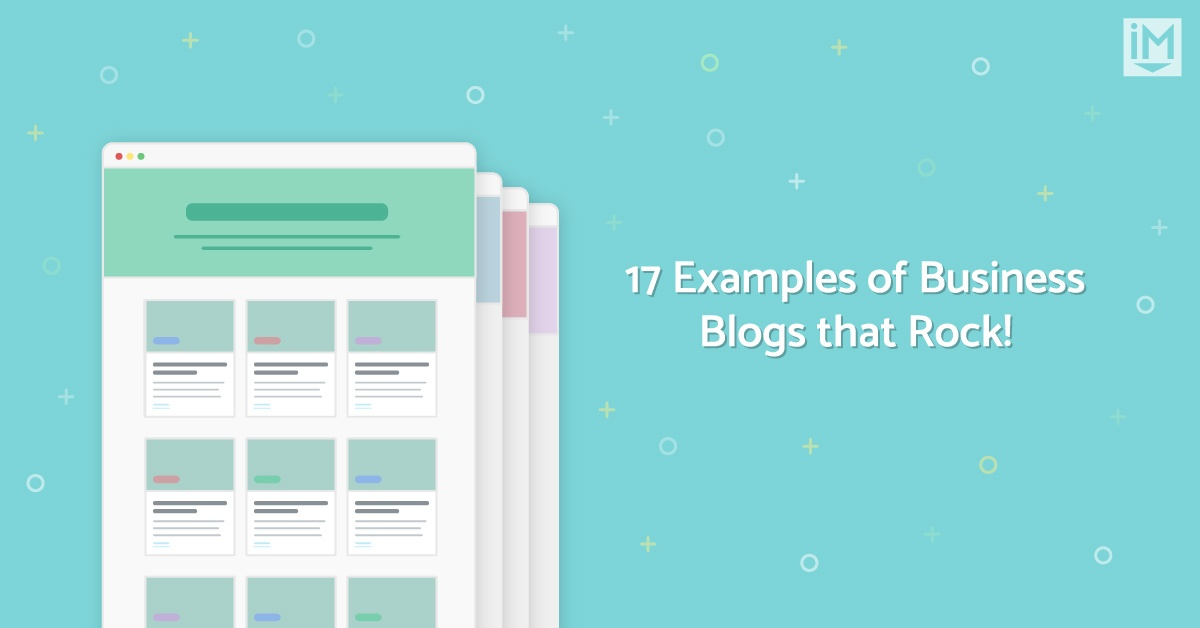 17 Examples of Business Blogs that Rock!