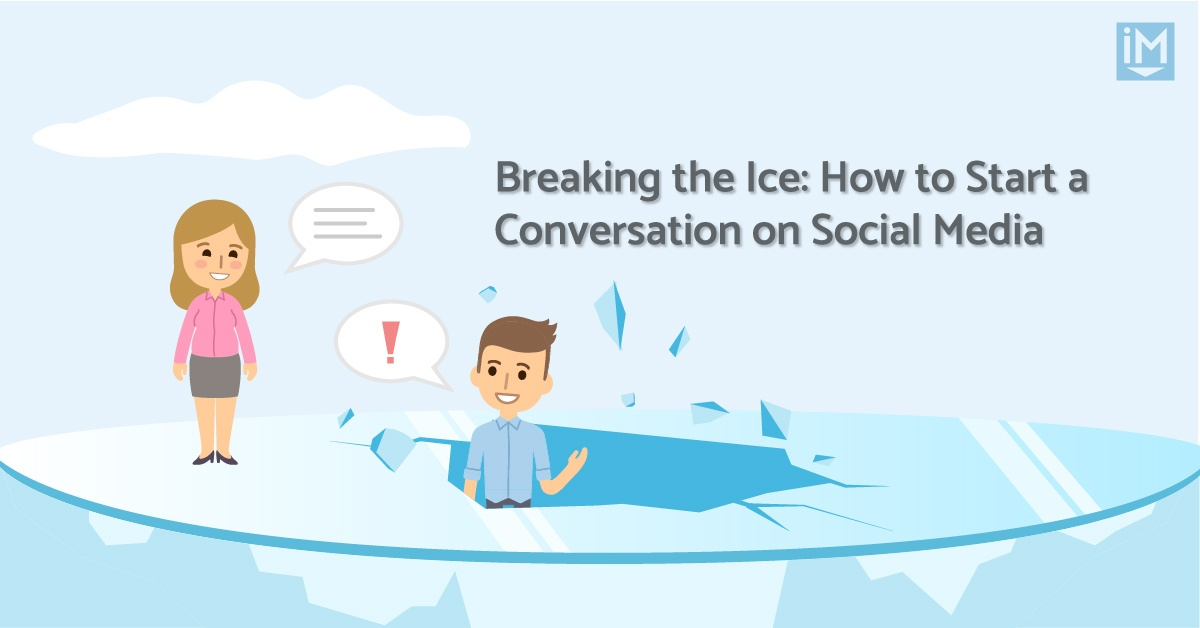 5 Ways to Successfully Start a Conversation on Social Media | IMPACT