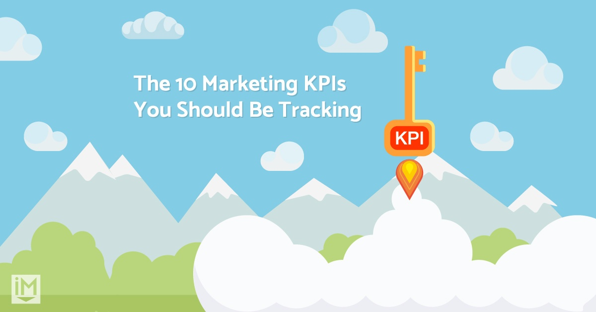 The 10 Marketing KPIs You Should Be Tracking