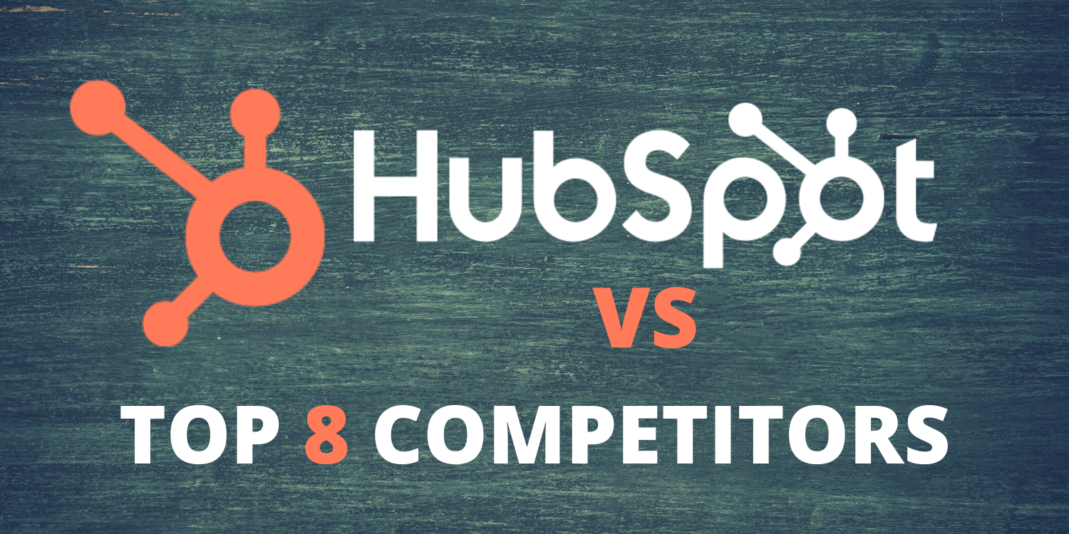 HubSpot alternatives: How it stands against 8 of its biggest competitors