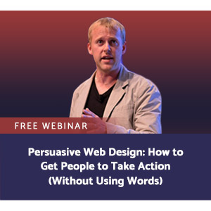 Persuasive Web Design: How to Get People to Take Action (Without Using Words)