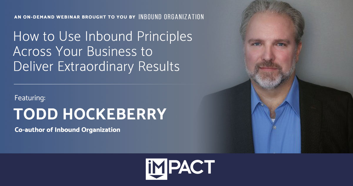 How to Use Inbound Principles Across Your Business to Deliver Extraordinary Results