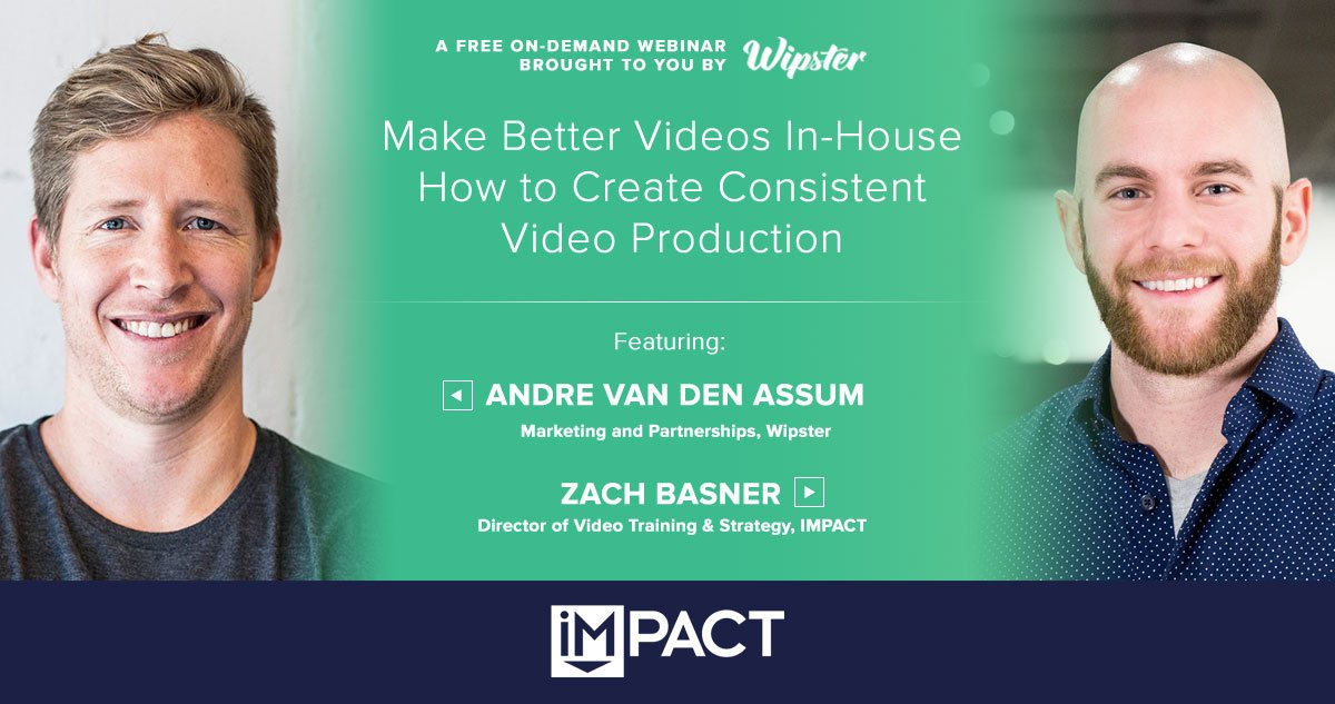 Make Better Videos In-House: How to Create Consistent Video Production