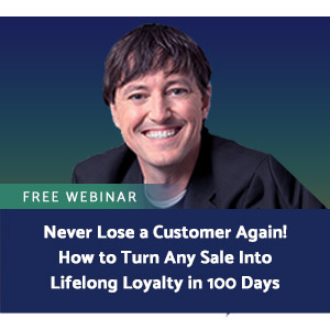 Never Lose a Customer Again! How to Turn Any Sale Into Lifelong Loyalty in 100 Days