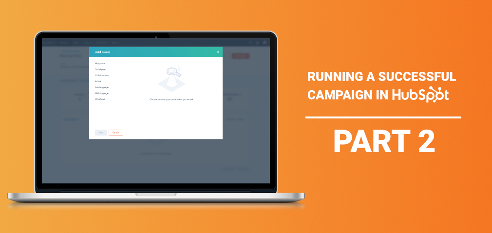 Running a successful marketing campaign in HubSpot (part 2): Implementing your campaign