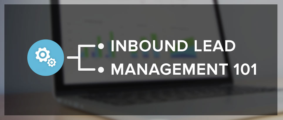 Inbound Lead Management 101