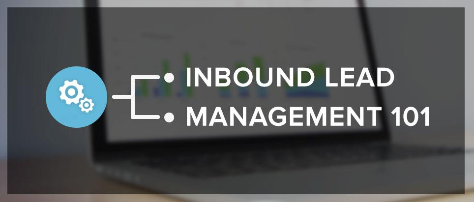 Inbound Lead Management 101