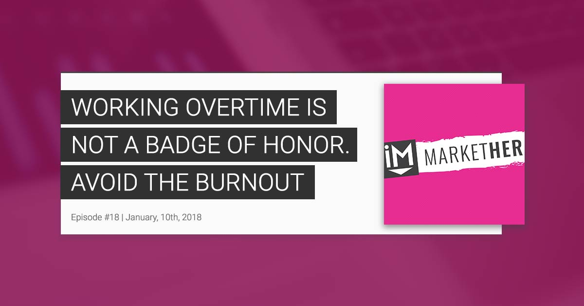 Working Overtime Is NOT A Badge of Honor. Avoid The Burnout