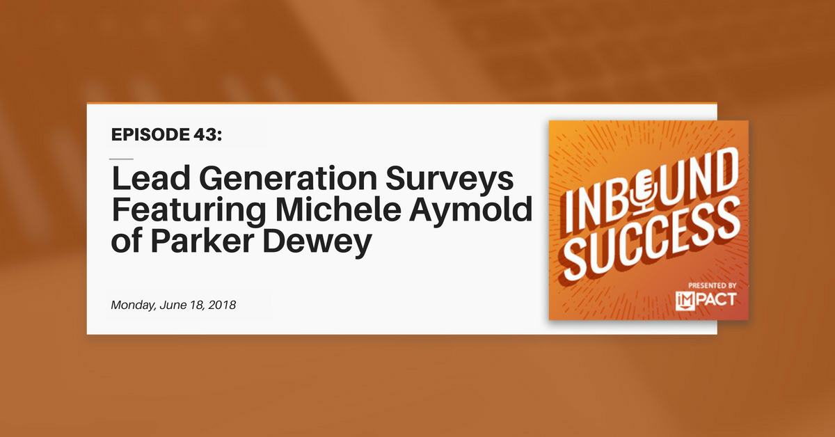 """Lead Generation Surveys Ft. Michele Aymold of Parker Dewey"" (Inbound Success Ep. 43)"