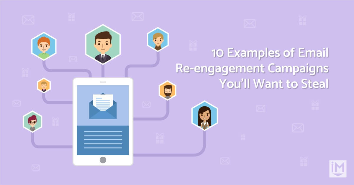 10 Examples of Email Re-engagement Campaigns You'll Want to Steal
