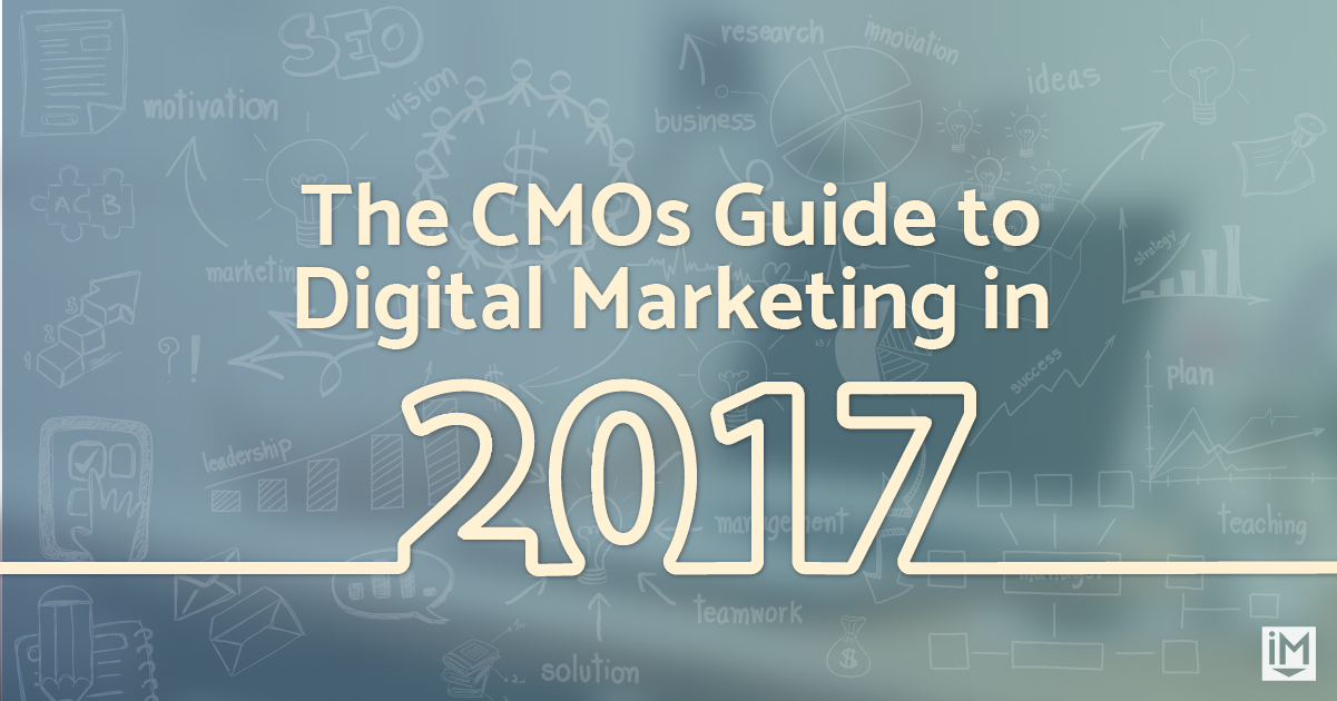 The CMOs Guide to Digital Marketing in 2017