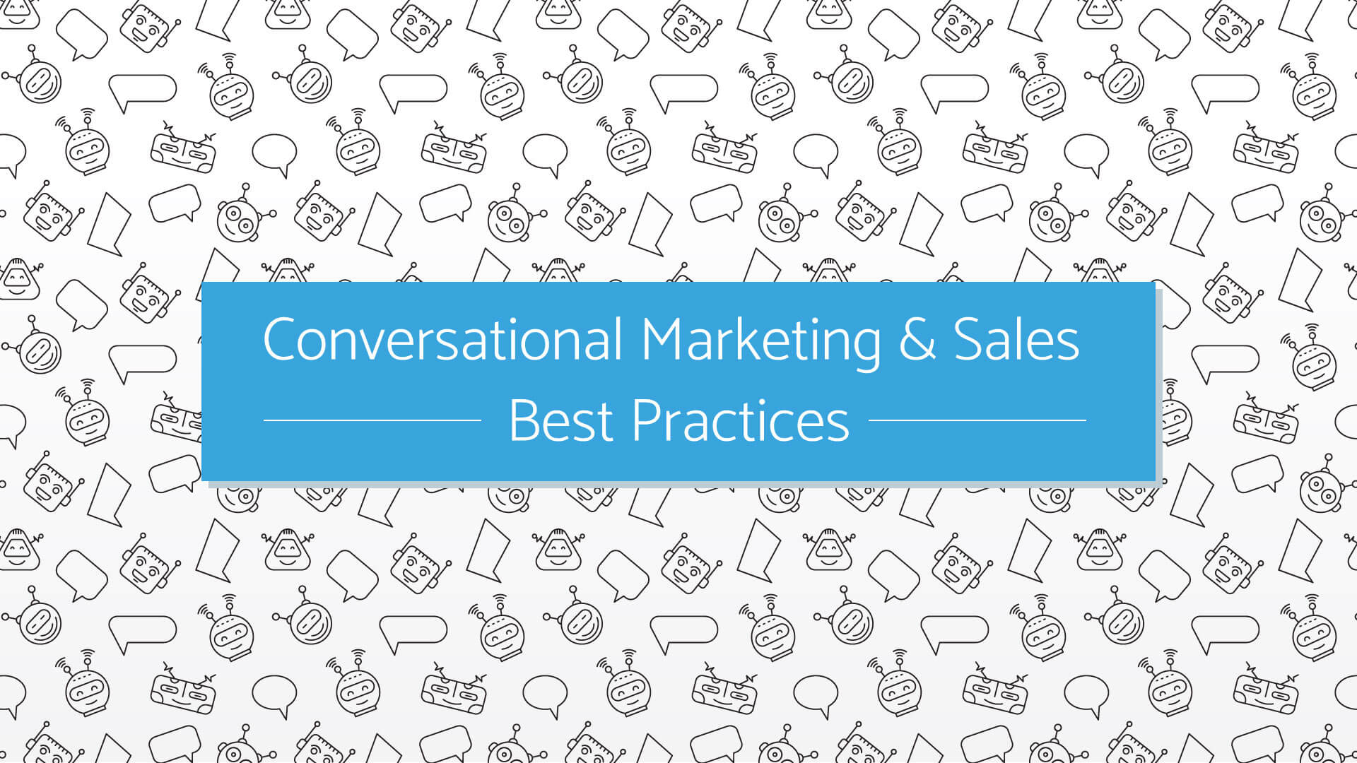 Best Practices for Getting Started with Conversational Marketing & Sales