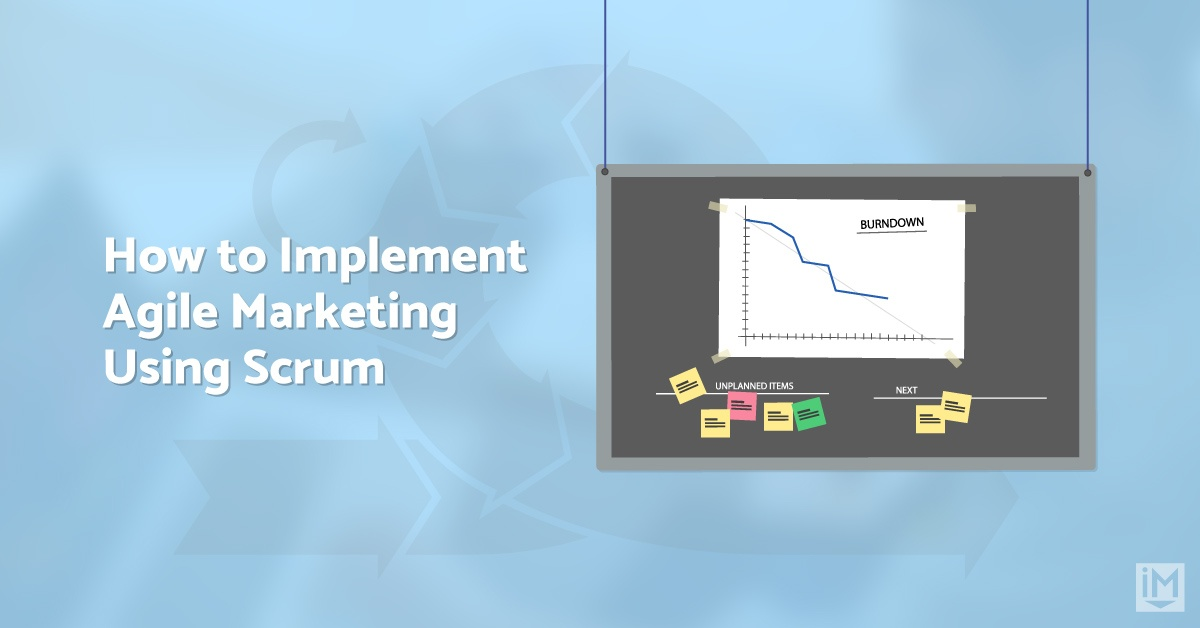 How to Implement Agile Marketing Using Scrum