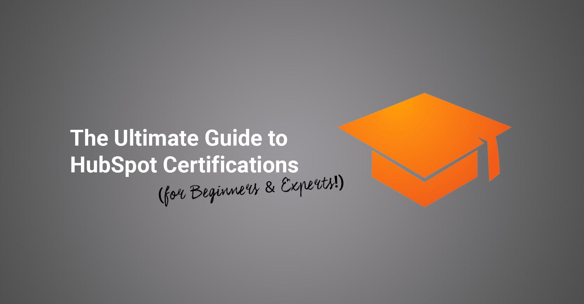The ultimate guide to HubSpot certification options (for beginners and experts!)