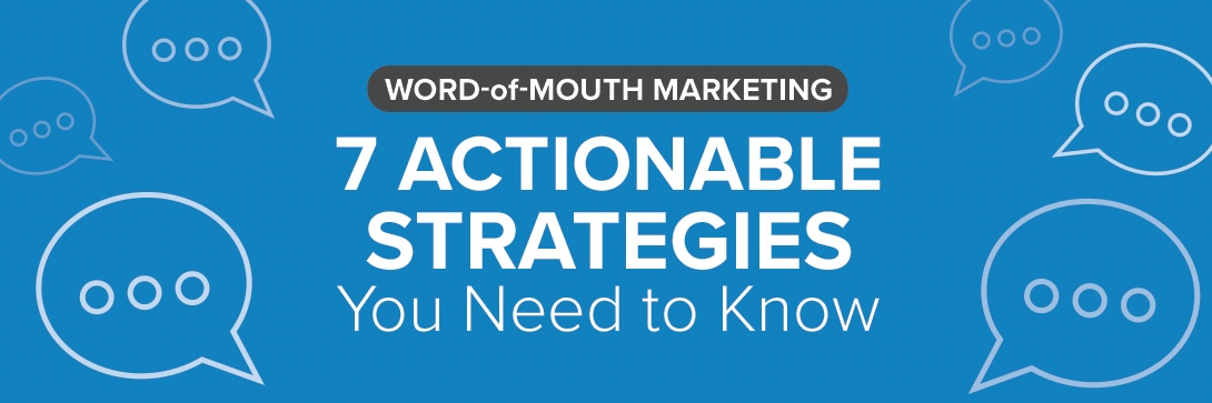 7 Must-Have Word-of-Mouth Marketing Strategies [Infographic]