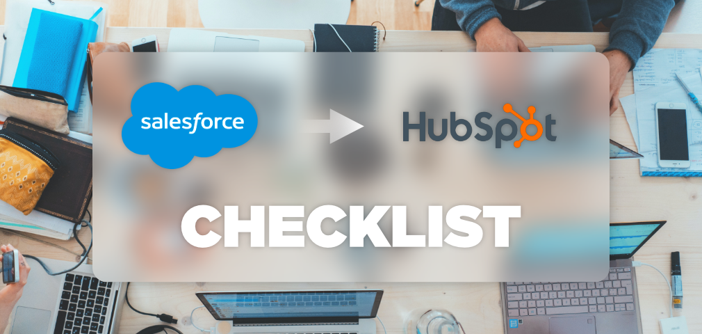 Ultimate Salesforce to HubSpot CRM migration checklist