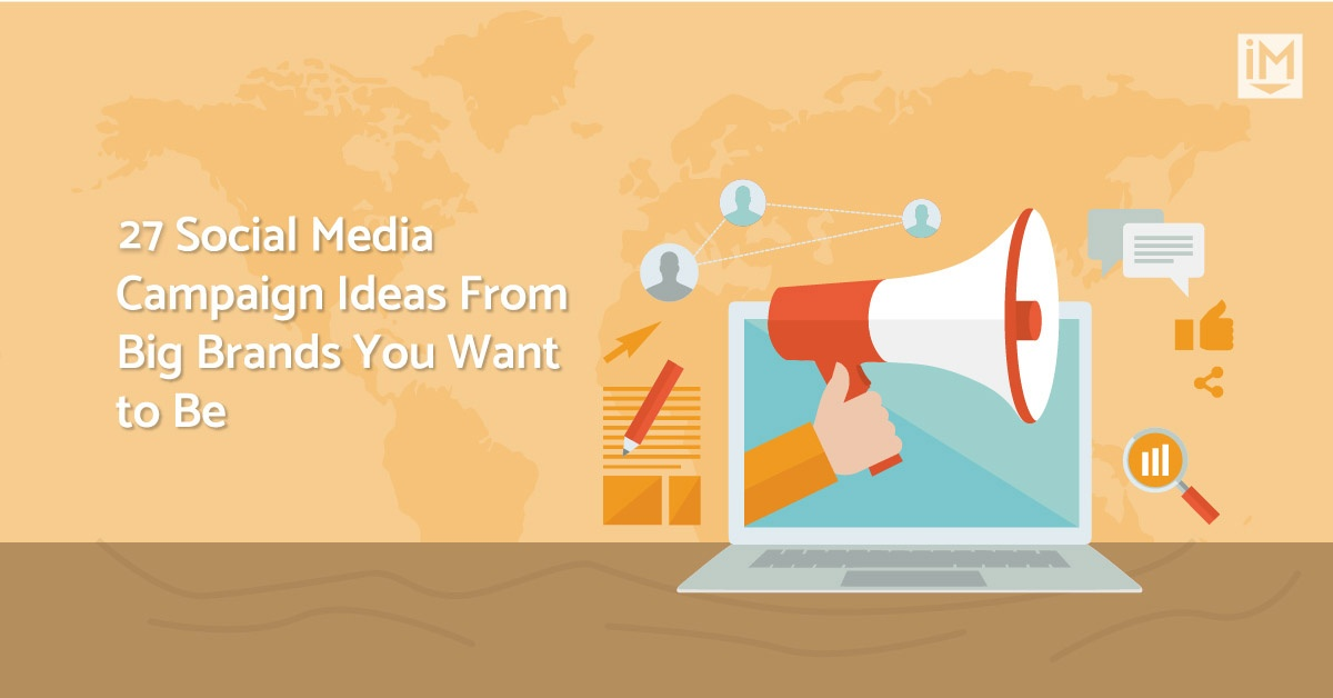 27 Social Media Campaign Ideas From Big Brands You Want to Be [+Video]
