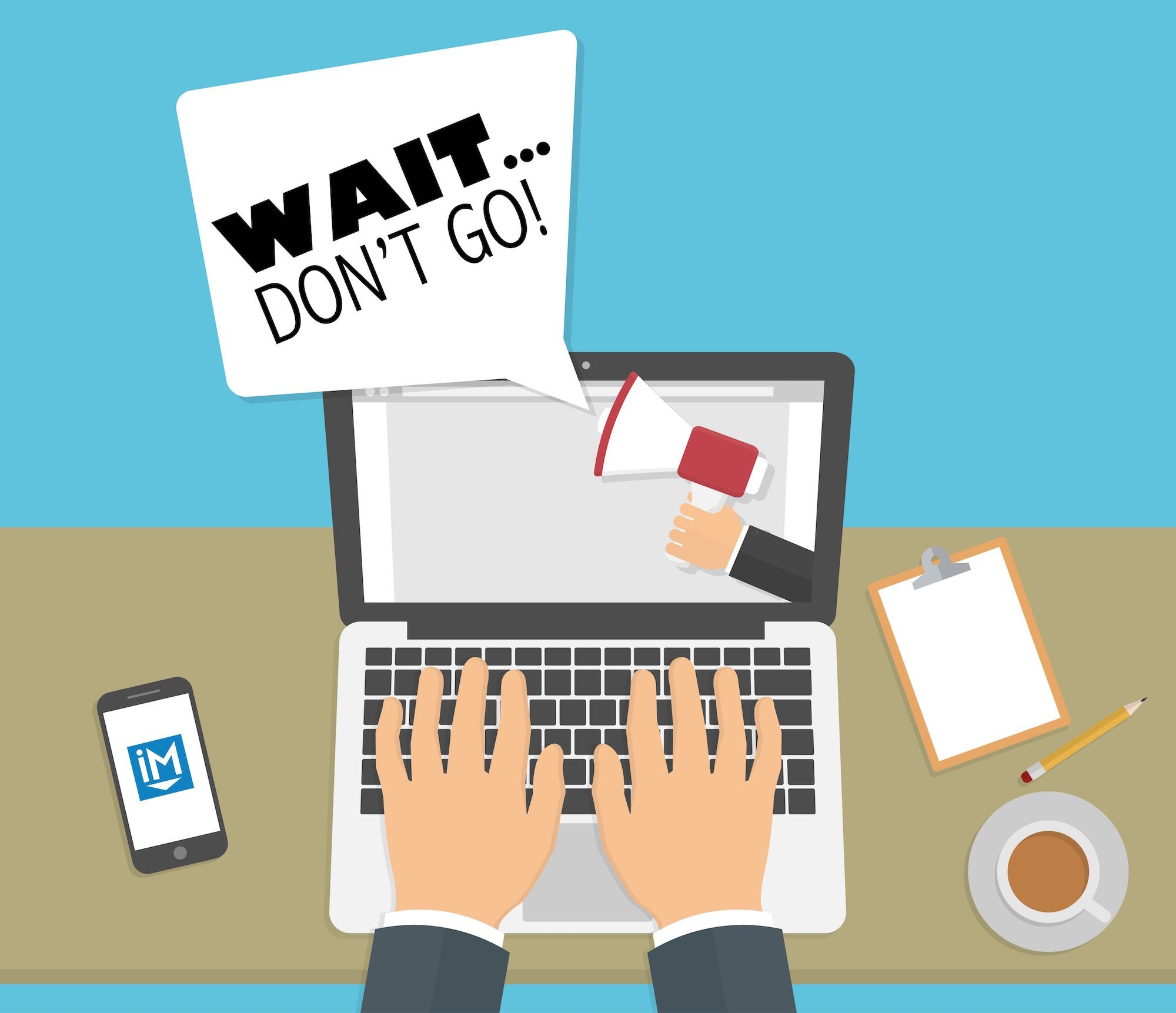Wait..Don't Go!: 4 Ways to Use Exit-Intent Popups Effectively
