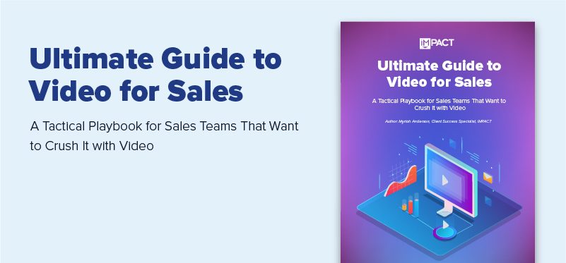 Video for Sales - The Ultimate Guide for Sales Teams | IMPACT