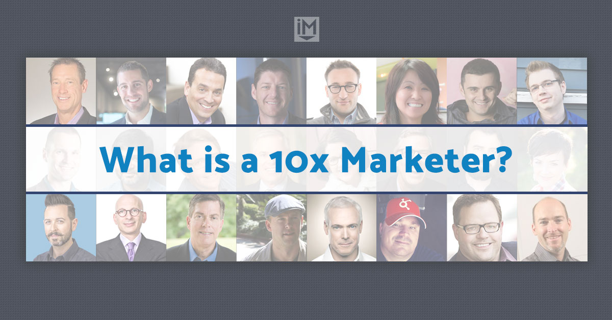 What is a 10x Marketer?